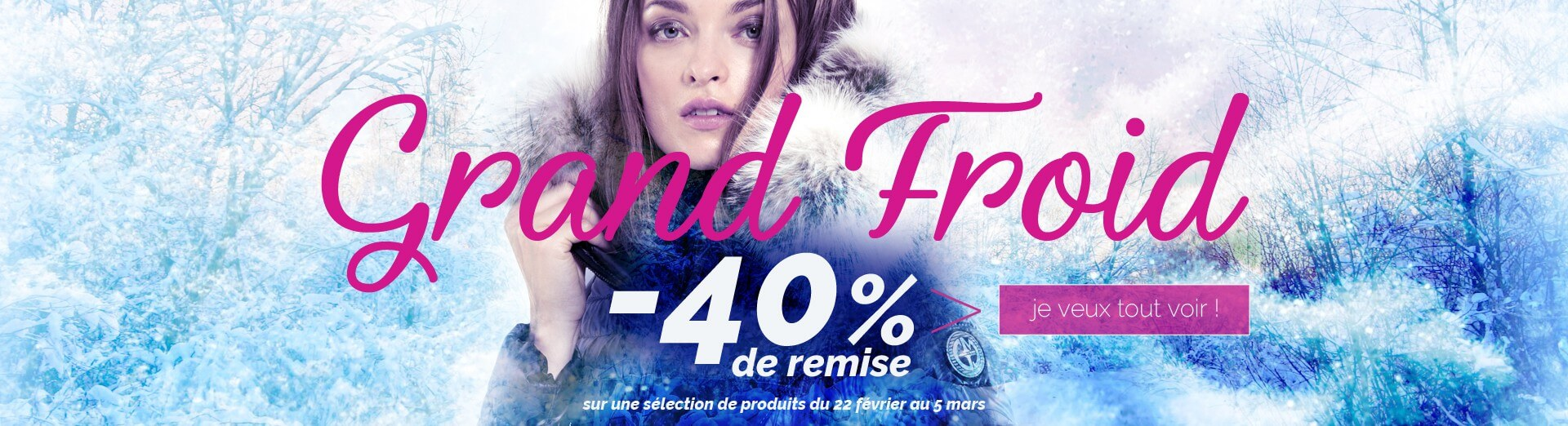 Grand Froid -40%