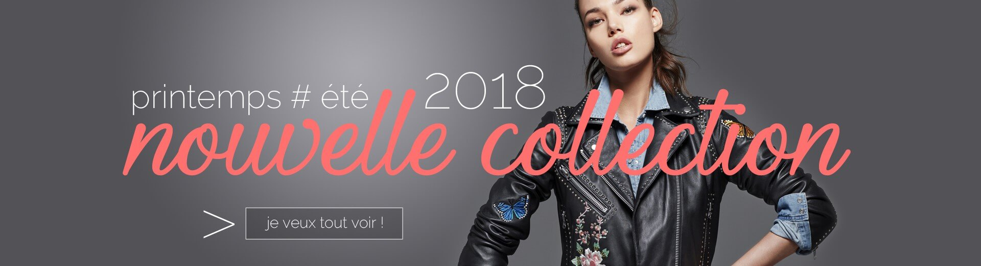 Printemps Eté 2018 - Nouvelle Collection